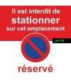 Interdiction de stationner car emplacement réservé. Vendus par 50